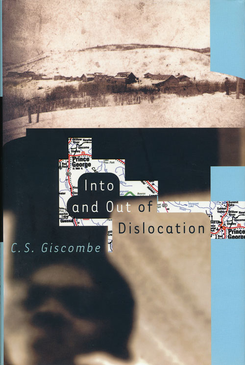 Into and out of Dislocation. C. S. Giscombe.