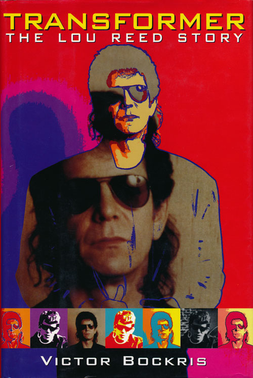 Transformer The Lou Reed Story. Victor Bockris.