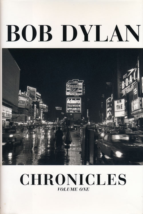 Chronicles Volume 1. Bob Dylan.