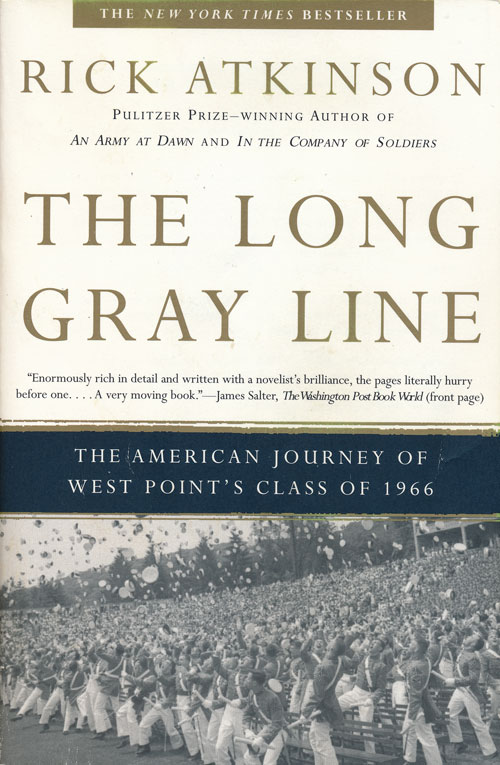 The Long Gray Line The American Journey of West Point's Class of 1966. Rick Atkinson.