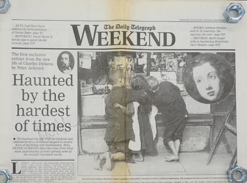 """""""Haunted by the Hardest Times""""--Extract from the New Life of Charles Dickens The Daily Telegraph Weekend, September 1, 1990. Peter Ackroyd."""