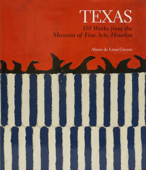 Texas 150 Works from the Museum of Fine Arts, Houston. Alison De Lima Green.