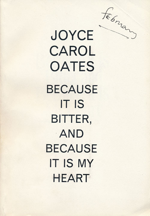 Because it is Bitter, and Because it is My Heart. Joyce Carol Oates.