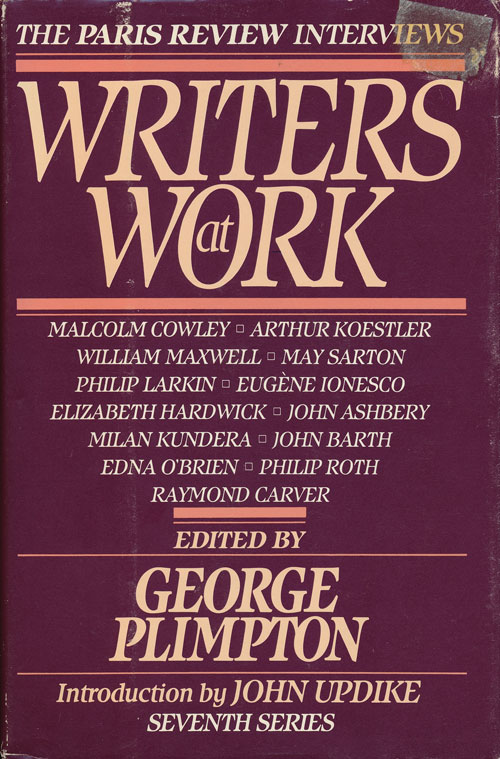 Writers At Work--The Paris Review Interviews Seventh Series. George Plimpton, Arthur Koestler Malcolm Cowley, William Maxwell, May Sarton, Philip Larkin, Eugene Ionesco, Elizabeth Hardwick, Johnj Ashbery, Milan Kundera, John Barth, Edna O'Brien, Philip Roth, Raymond Carver.