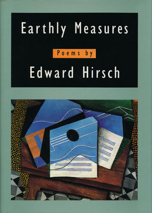 Earthly Measures Poems. Edward Hirsch.