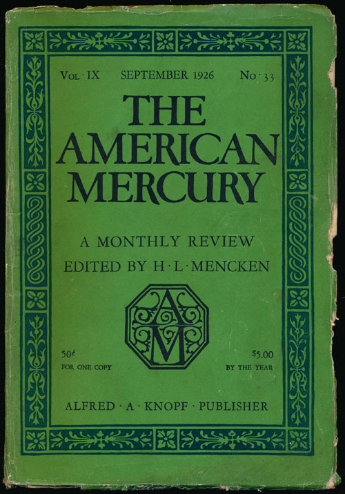 The American Mercury, September 1926 A Monthly Review, Vol. IX, No. 33. Sherwood Anderson, James Branch Cabell, Edgar Lee Masters, William McFee, Marquis W. Childs, Leo Stein, H. L. Mencken.