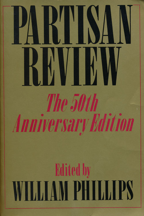 Partisan Review The 50th Anniversary Edition. William Phillips, John Ashbery, Harold Brodkey, James Dickey, Norman Mailer, Bernard Malamud, Vladimir Nabokov, Joyce Carol Oates, Philip Roth, Isaac Bashevis Singer, Stephen Spender., Jacques Barzun, Nathan Glazer, Alfred Kazin.