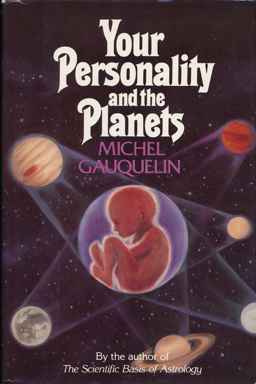 Your Personality and the Planets. Michel Gauquelin.