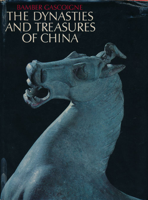 Dynasties and Treasures of China. Bamber Gascoigne.