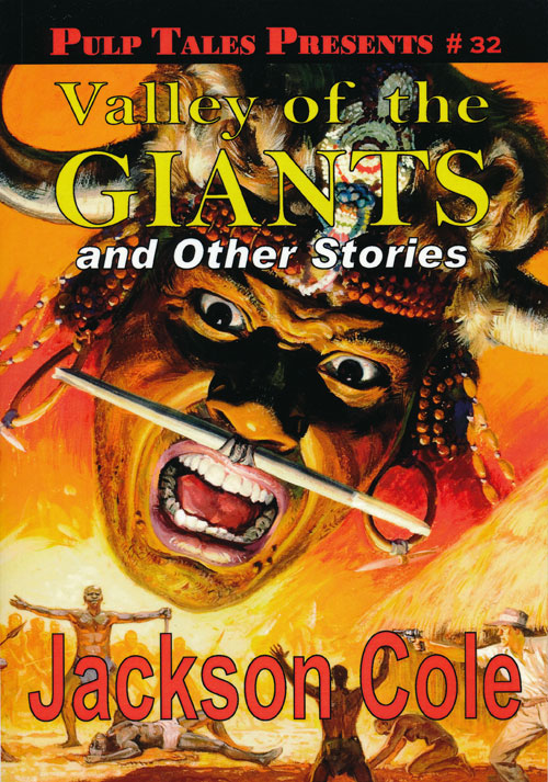 Pulp Tales Presents #32 Valley of the Giants and Other Stories. Jackson Cole.
