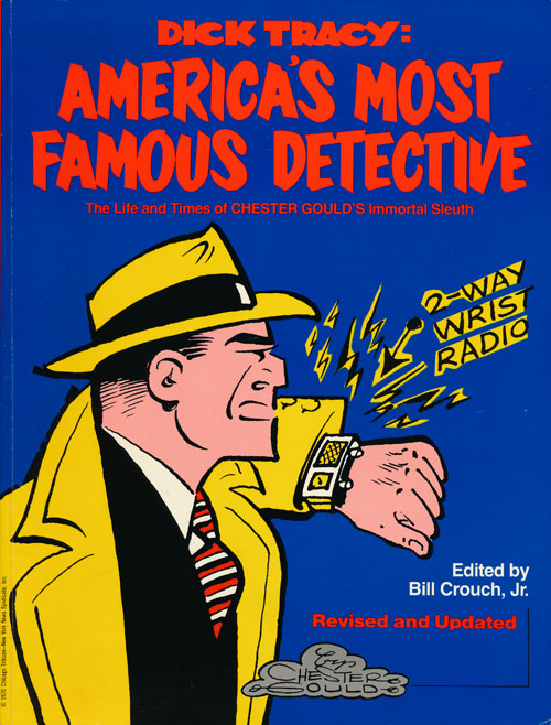 Dick Tracy America's Most Famous Detective. Chester Gould, Bill Crouch Jr.