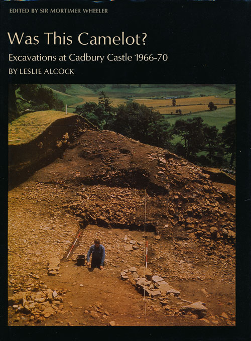 Was this Camelot? Excavations at Cadbury Castle, 1966-1970. Leslie Alcock.