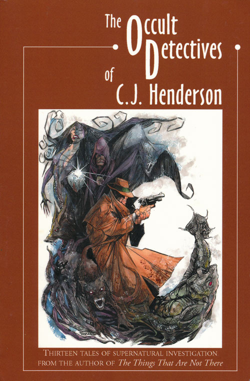 The Occult Detectives of C  J  Henderson by C  J  Henderson on Good Books  in the Woods