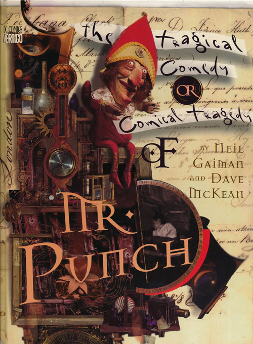 The Tragical Comedy or Comical Tragedy of Mr. Punch. Neil Gaiman.