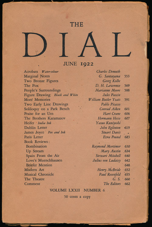 The Dial, June 1922. George Santayana, D. H. Lawrence, Marianne Moore, William Butler Yeats, Pablo Picasso, Conrad Aiken, Hart Crane, Hermann Hesse, Ezra Pound.