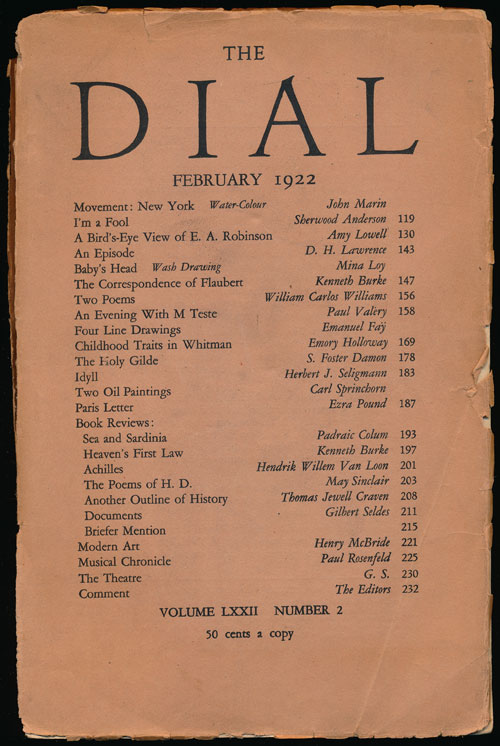The Dial, February 1922 Volume LXXII, Number 2. Sherwood Anderson, Amy Lowell, D. H. Lawrence, Mina Loy, Kenneth Burke, William Carlos Williams, Paul Valery, Ezra Pound.