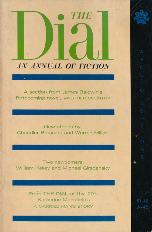 The Dial An Annual of Fiction. James Baldwin, Chandler Brossard, Warren Miller, Katherine Mansfield.