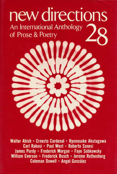 New Directions in Prose and Poetry 28 An International Anthology of Prose & Poetry. James Laughlin, Walter Abish, Frederick Busch, James Purdy, Paul West.