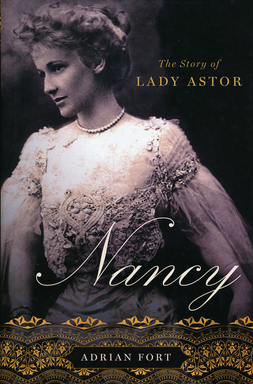 Nancy The Story of Lady Astor. Adrian Fort.