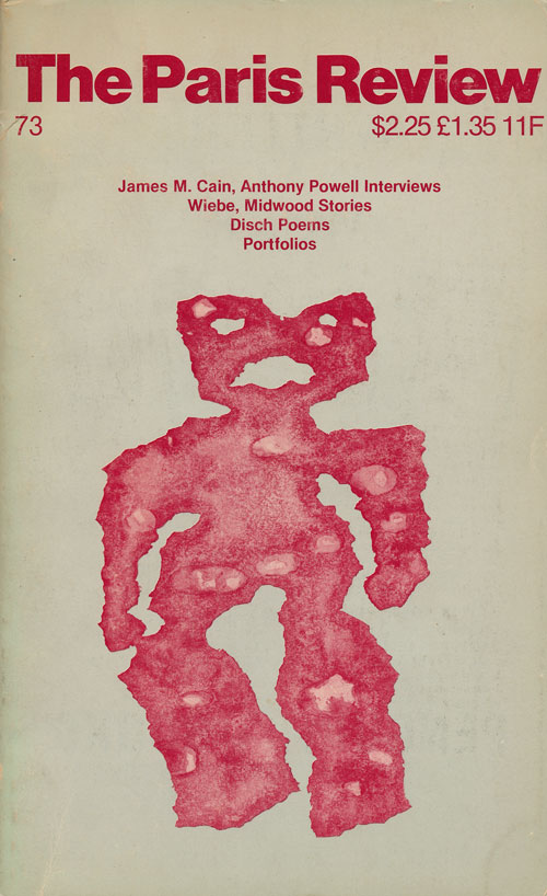The Paris Review 73 - Spring 1978. George Plimpton, James M. Cain, Anthony Powell, Tom Disch.