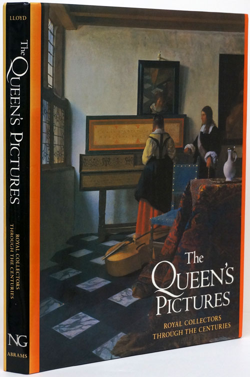 The Queen's Pictures Royal Collectors Through the Centuries. Christopher Lloyd.