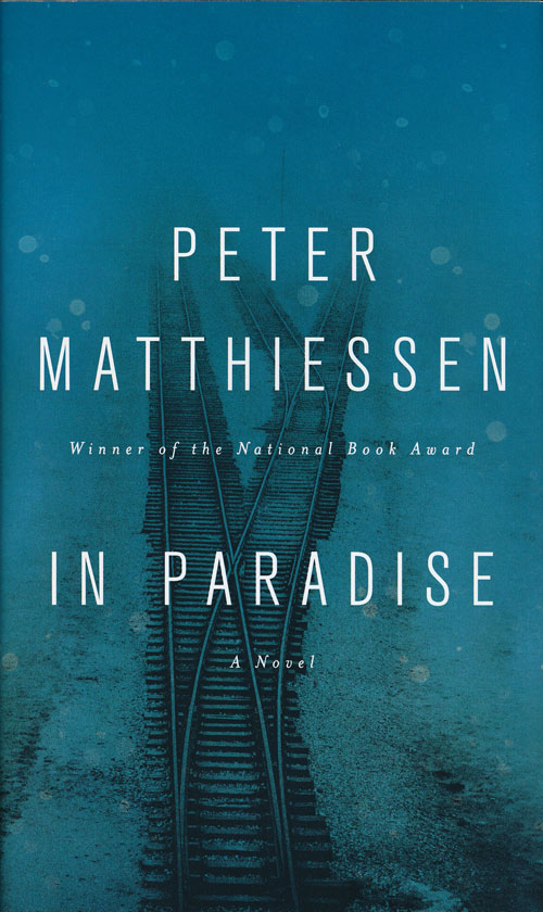 In Paradise A Novel. Peter Matthiessen.
