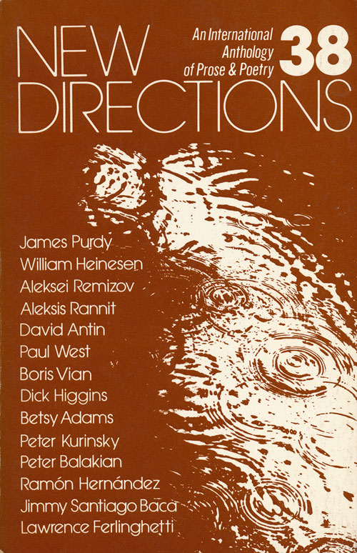 New Directions 38 An International Anthology of Prose and Poetry. James Laughlin, Lawrence Ferlinghetti, Paul West, David Antin, James Purdy, Editior.