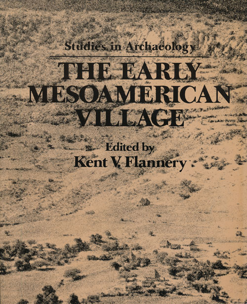 The Early Mesoamerican Village. Kent V. Flannery.