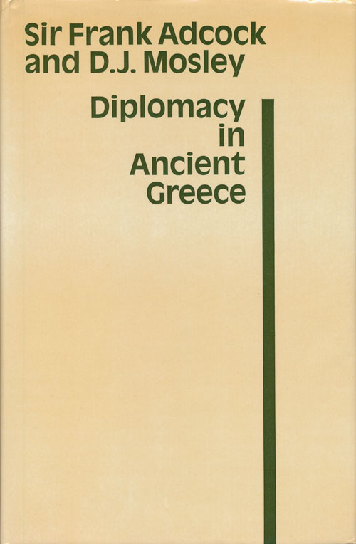 Diplomacy in Ancient Greece. Frank Adcock, D. J. Mosley.
