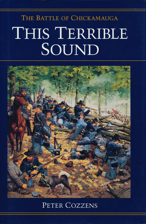 This Terrible Sound The Battle of Chickamauga. Peter Cozzens.
