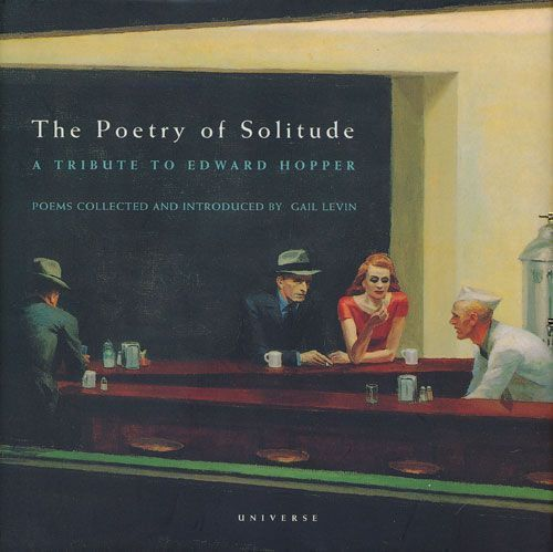 The Poetry of Solitude A Tribute to Edward Hopper. Gail Levin.