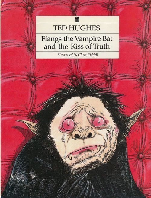 Ffangs the Vampire Bat and the Kiss of Truth. Ted Hughes.