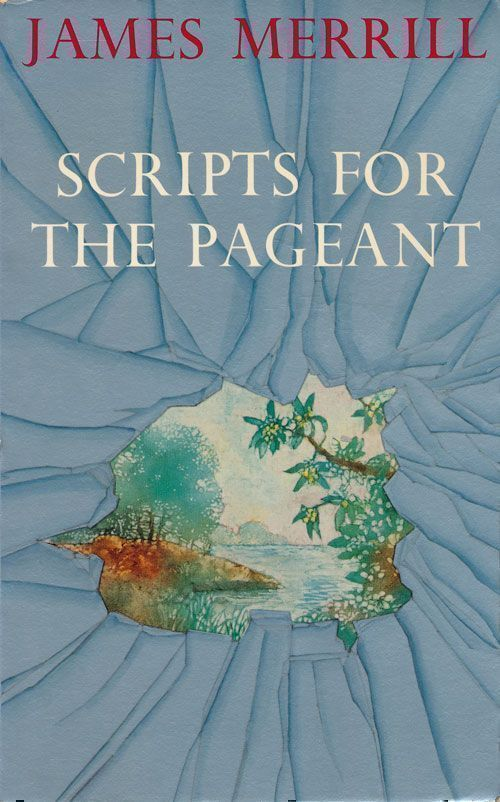 Scripts for the Pageant. James Merrill.
