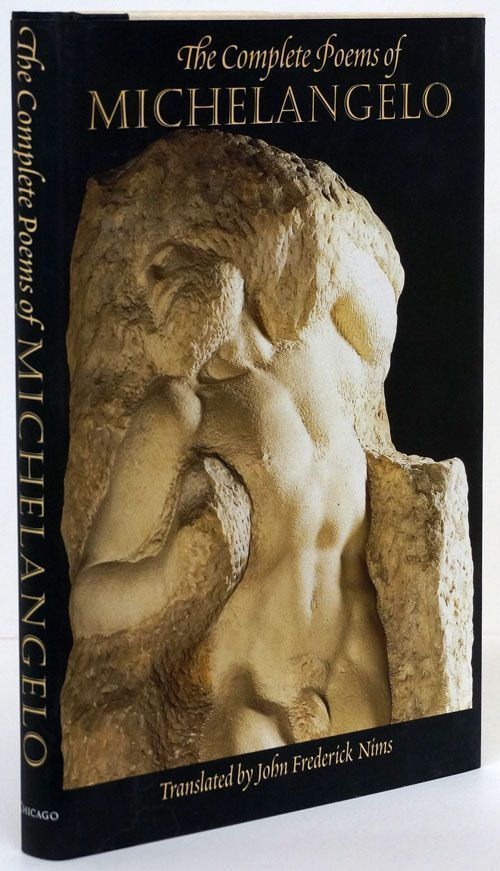 The Complete Poems of Michelangelo. John Frederick Nims.
