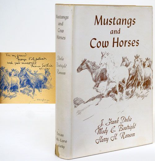 Mustangs and Cow Horses. J. Frank Dobie, Mody Boatright, Harry Ransom.