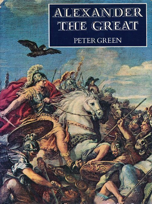 Alexander The Great. Peter Green.