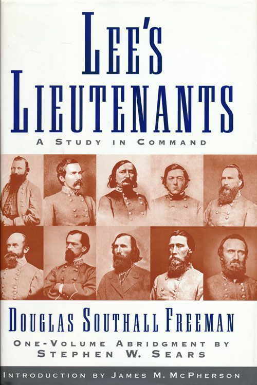 Lee's Lieutenants A Study in Command. Douglas Southall Freeman.
