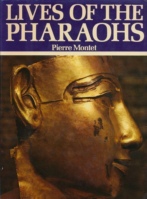 Lives of the Pharaohs. Pierre Montet.