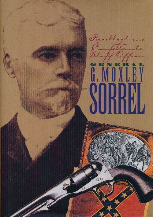 Recollections of a Confederate Staff Officer. General G. Moxley Sorrel.