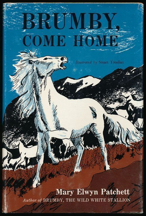 Brumby, Come Home. Mary Elwyn Patchett.