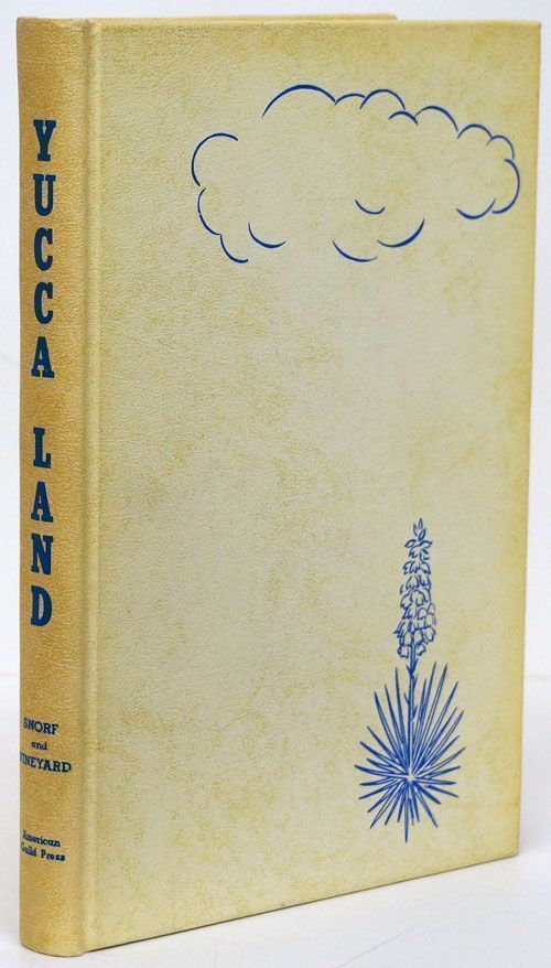 Yucca Land A Collection of the Folklore of New Mexico. Annie Laurie Snorf, Hazel Vineyard.