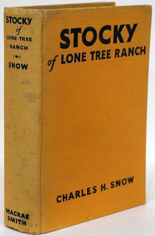 Stocky of Lone Tree Ranch. Charles H. Snow.