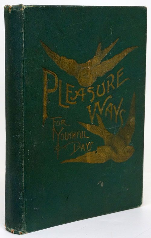 Pleasure Ways for Youthful Days A Collection of Charming Recitations, Dialogues and Stories Carefully Selected from the Best Authors, Designed for Home Amusements and School Entertainments. Mrs. Grace Townsend.