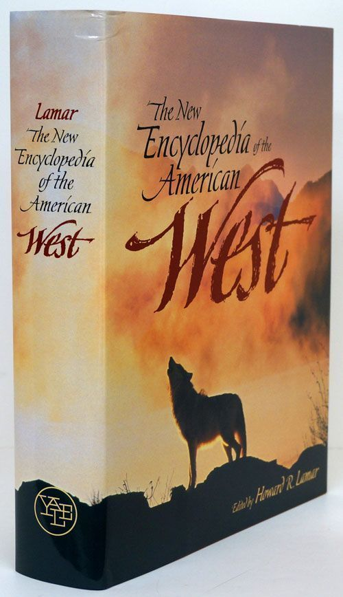 The New Encyclopedia of the American West. Howard R. Lamar.