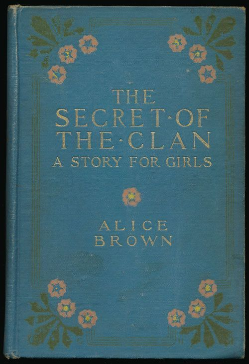 The Secret of the Clan A Story for Girls. Alice Brown.