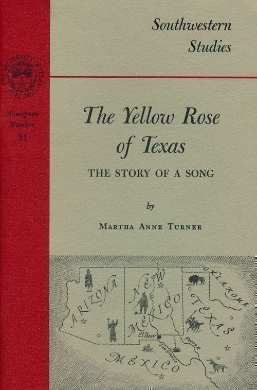 The Yellow Rose of Texas The Story of a Song. Martha Anne Turner.