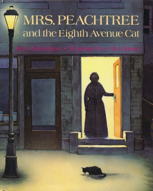 Mrs. Peachtree and the Eighth Avenue Cat. Erica Silverman.