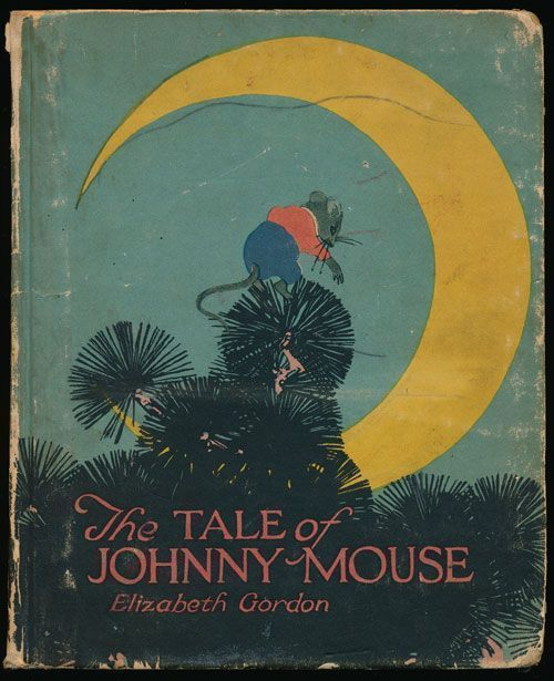 The Tale of Johnny Mouse. Elizabeth Gordon.