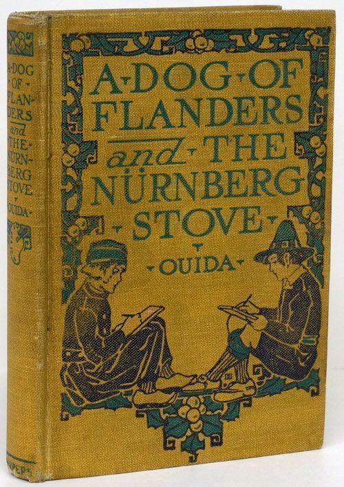 The Dog of Flanders and the Nurnberg Stove. Ouida, Louisa De La Rame.