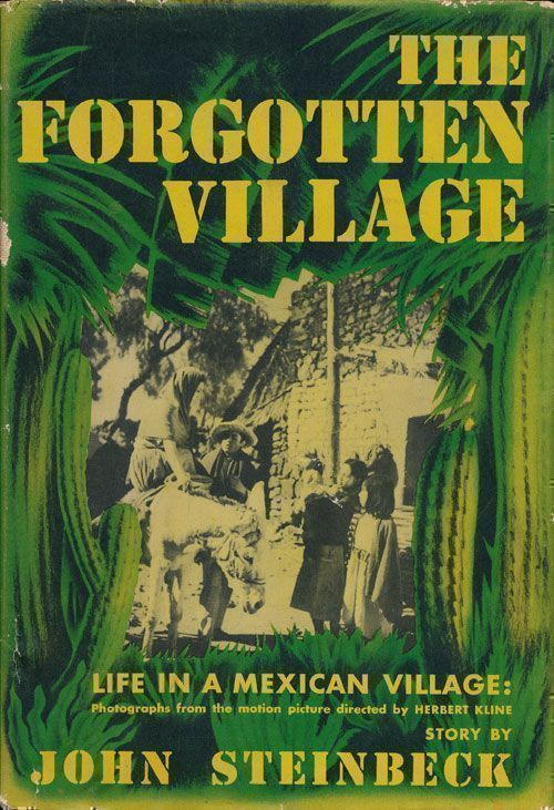 The Forgotten Village Life in a Mexican Village. John Steinbeck.
